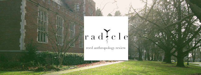 Radicle: Reed Anthropology Review